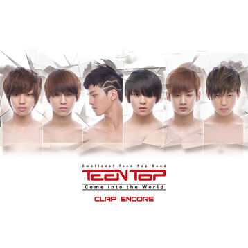 Teen-top-come-into-the-world-clap-encore