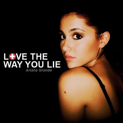 Love The Way You Lie - Ariana Grande Wiki