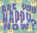 Are You Happy Now? (SpongeBob Episode)