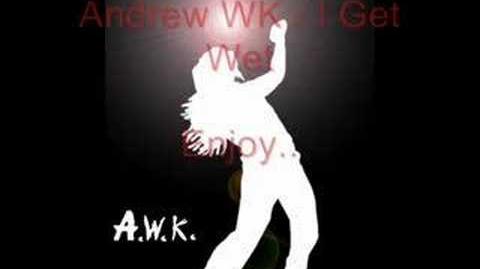 Andrew WK - I Get Wet