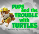 Pups and the Trouble with Turtles
