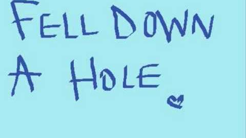 Fall Down A Hole