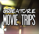 Creature Movie Trips