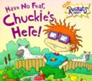 Have No Fear, Chuckie's Here!