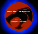 The Mad Bubbler