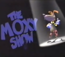 The Moxy Show