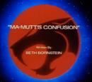 Ma-Mutt's Confusion