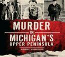 Murder in Michigan's Upper Peninsula