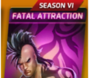 Fatal Attraction (Season VI)