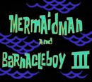 Mermaid Man and Barnacle Boy III (transcript)