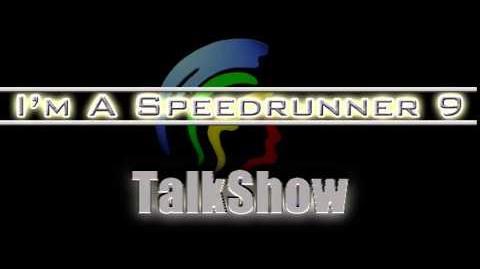 The I'm A Speedrunner Talkshow/I'm A Speedrunner 9