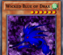 Wicked Blue of Drax
