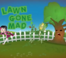 Lawn Gone Mad