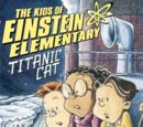 The Kids of Einstein Elementary: Titanic Cat