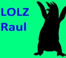 LOLZ Raul