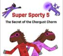 Super Sporty 5: The Secret of the Chargust Charm