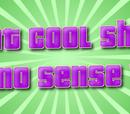 That Cool Show That Makes No Sense Whatsoever