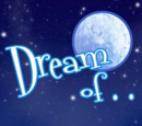 Dream of...