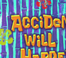 Accidents Will Happen (transcript)