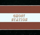 """Ghost Station"""