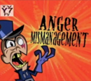 Anger Mismanagement