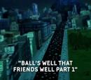 Ball's Well That Friends Well