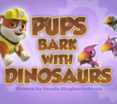 Pups Bark with Dinosaurs