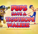 Pups Save a Tightrope Walker's Pages