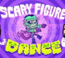 Scary Figure Dance Song