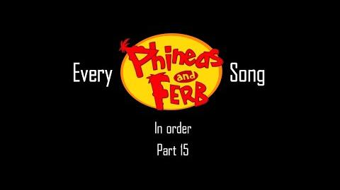 Every Phineas and Ferb Song in Order (Part 15)