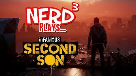 Nerd³ Plays... Infamous Second Son