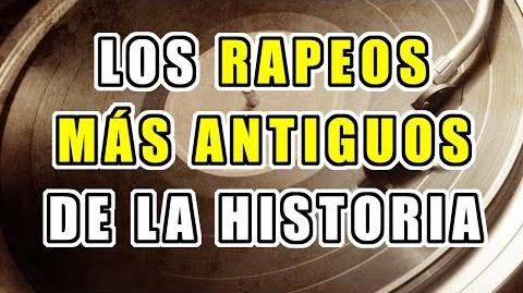 Los Rapeos Más Antiguos de la Historia