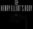 Henry Elliot's Body