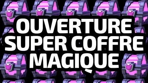 CLASH ROYALE OUVERTURE D'UN SUPER COFFRE MAGIQUE COFFRE GEANT !