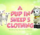 A Pup in Sheep's Clothing