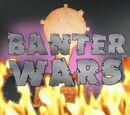 Banter Wars Obliteration/ Election Special
