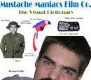 Mustache Maniacs Film Co.: The Visual Dictionary