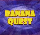 Banana Quest