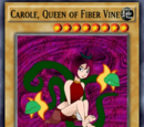 Carole, Queen of Fiber Vine