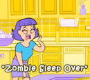 Zombie Sleep Over