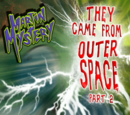 They Came from Outer Space: Part 2