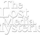 The Lost Media Mysteries