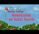 Rosita Fresita: Aventuras en Tutti Frutti
