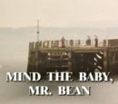 Mind the Baby, Mr. Bean