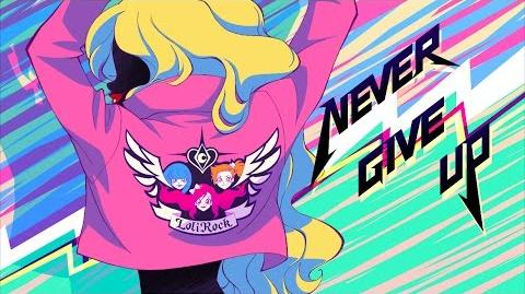 Never Give Up Music Video LoliRock