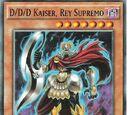 D/D/D Kaiser, Rey Supremo