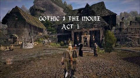 Gothic 3 The Movie Act 1