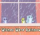 If Wishes Were Rainbows
