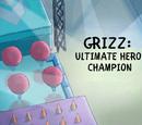 Grizz: Ultimate Hero Champion