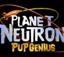 Planet Neutron: Pup Genius